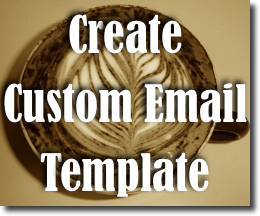 Email Newsletter Templates: How to Create Custom Templates to Match Your Site