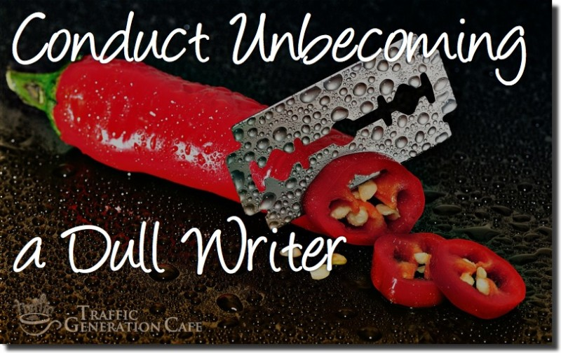 Conduct Unbecoming a Dull Writer