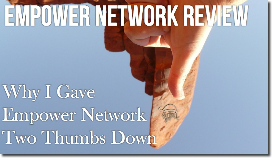Empower Network Review: Why I Gave Empower Network Two Thumbs Down