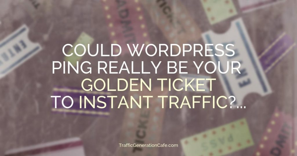 Could a WordPress Ping Really Get You Instant Traffic?