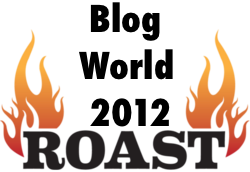 Blogworld Roast 2012: Your Best Teacher Is Your Last Mistake