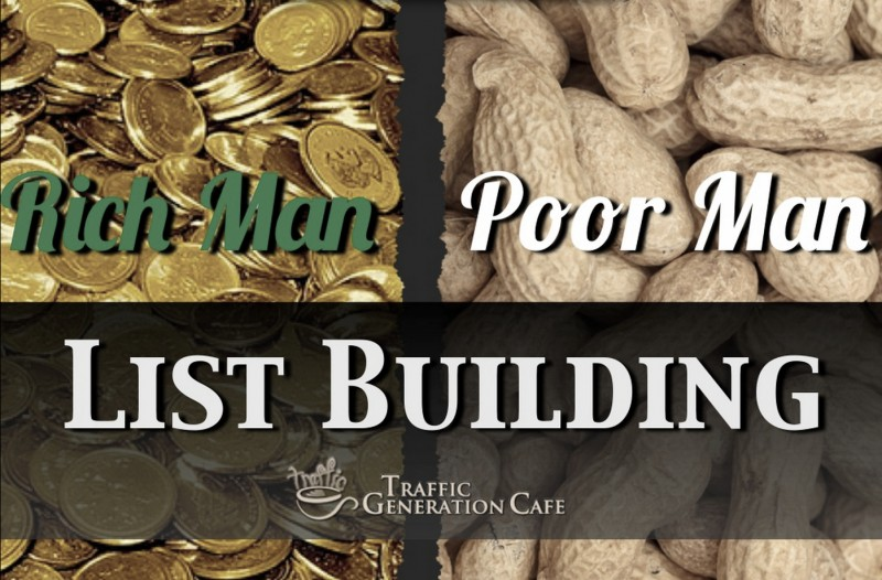 How to build your list rich man and poor man style