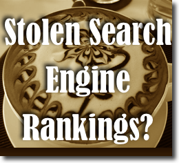 When 'They' Steal Your Search Engine Ranking and Traffic…