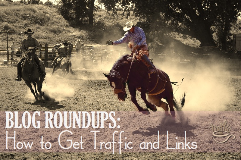 How to Get Traffic and Links from Blog Roundups