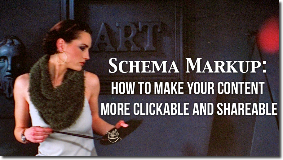 Schema Markup: How to Make Your Content More Clickable and Shareable