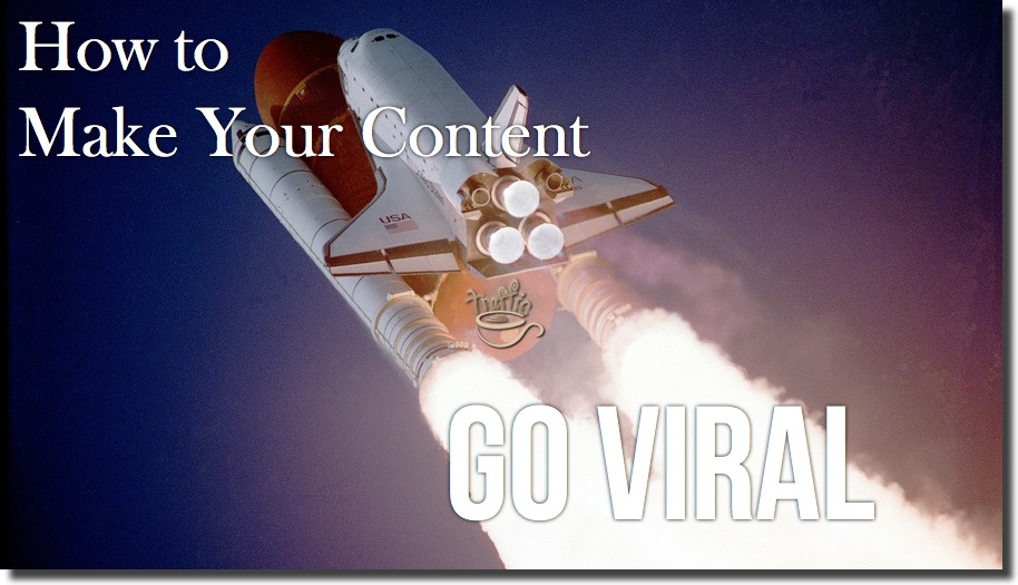 3 Practical Steps to Make Your Content Go Viral