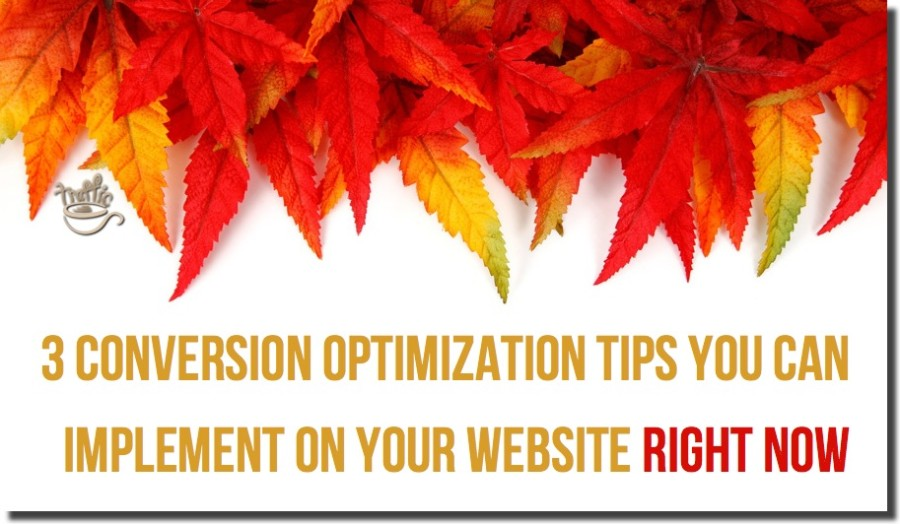 3 Conversion Optimization Tips You Can Implement on Your Website Right Now