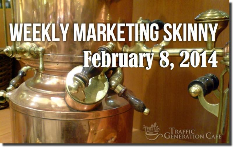 Weekly Marketing Skinny • February 8, 2014