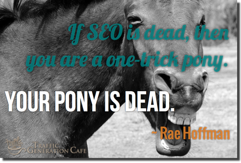 seo is dead one-trick pony
