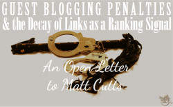 guest blogging penalties google matt cutts