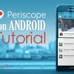 HOW TO use Periscope on Android: Tutorial