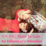 Influencer marketing: 11 memorable ways to get an influencer's attention