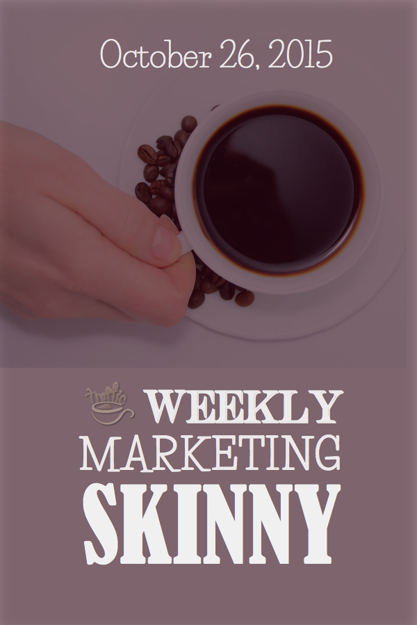 Your most valuable marketing read of the week: Weekly Marketing Skinny ♨ October 26, 2015: http://www.trafficgenerationcafe.com/weekly-marketing-news-october-26-2015/