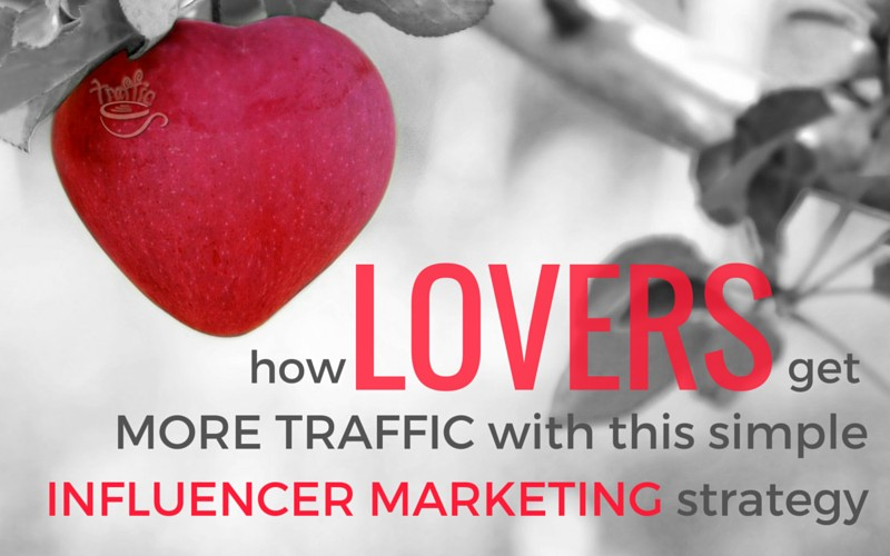 How Lovers Get More Traffic with This Simple Influencer Marketing Strategy